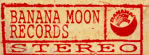 BANANA MOON RECORDS STEREO
